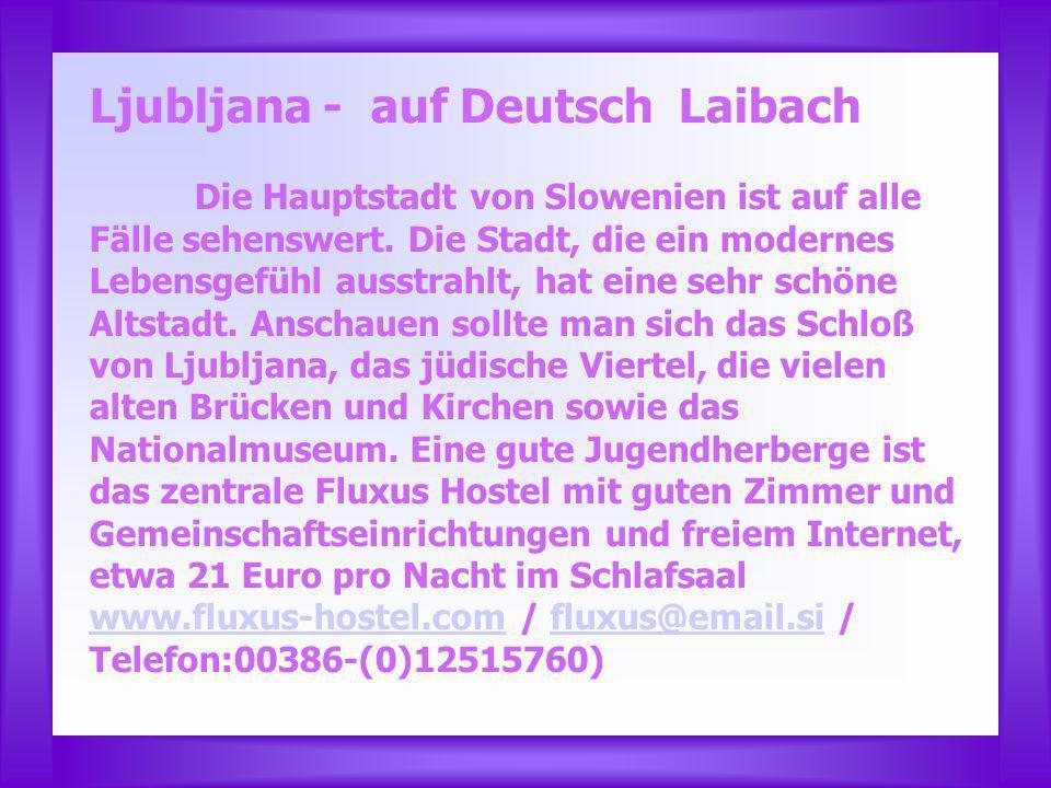 Ljubljana - auf Deutsch Laibach