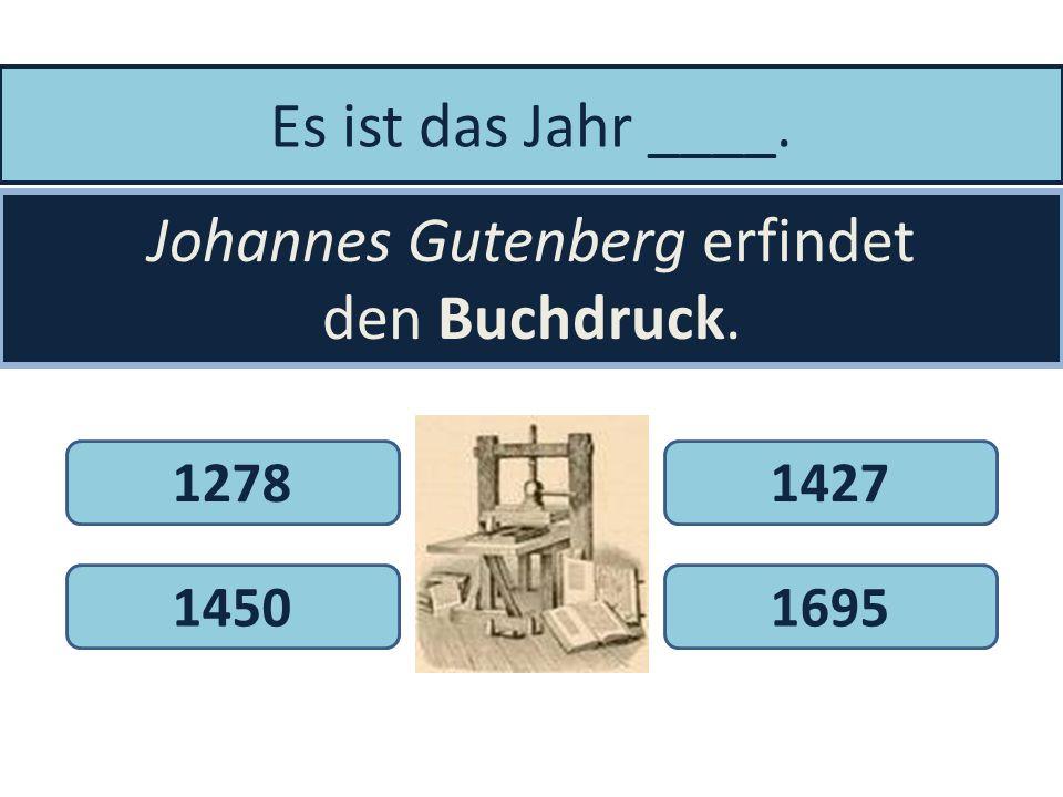 Johannes Gutenberg erfindet