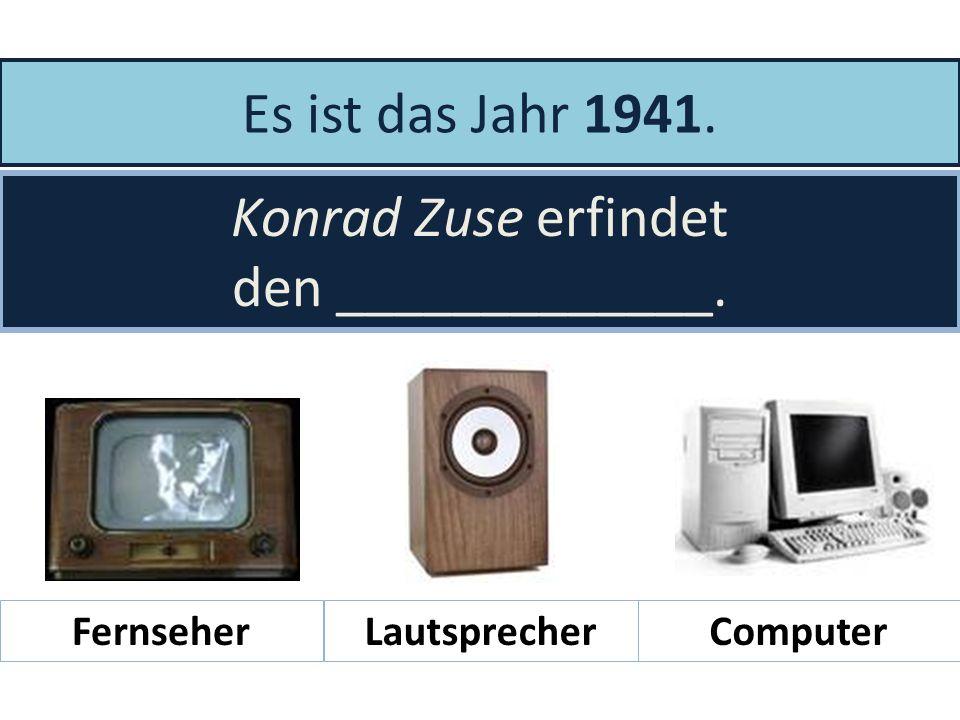 Es ist das Jahr 1941. Konrad Zuse erfindet den _____________.