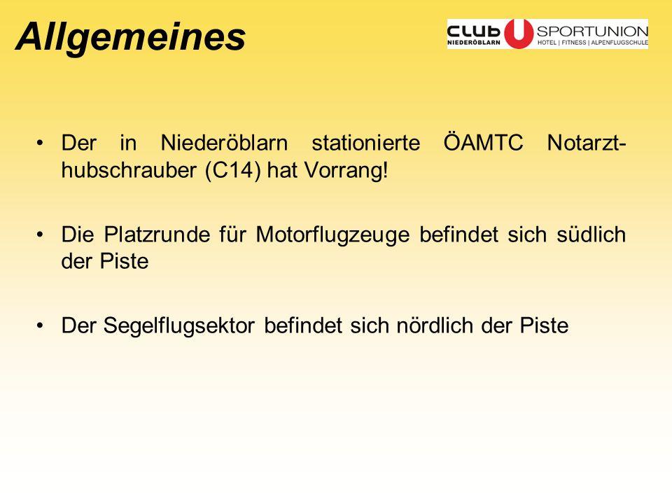 Allgemeines Der in Niederöblarn stationierte ÖAMTC Notarzt-hubschrauber (C14) hat Vorrang!