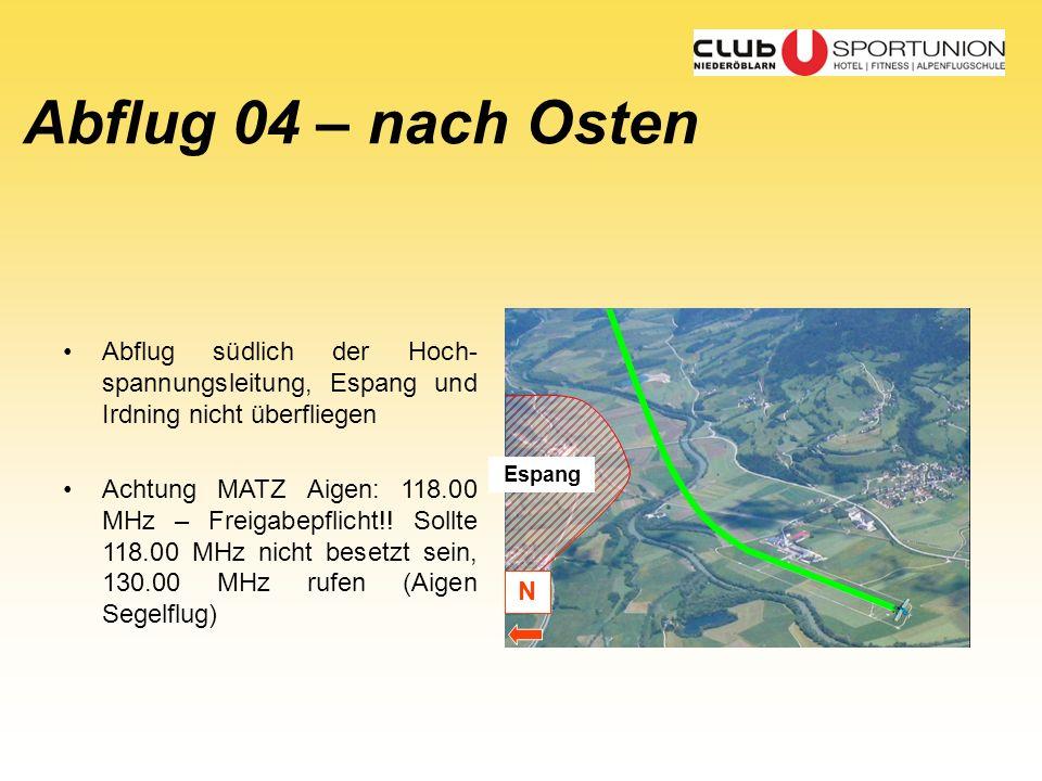 Abflug 04 – nach Osten Abflug südlich der Hoch-spannungsleitung, Espang und Irdning nicht überfliegen.
