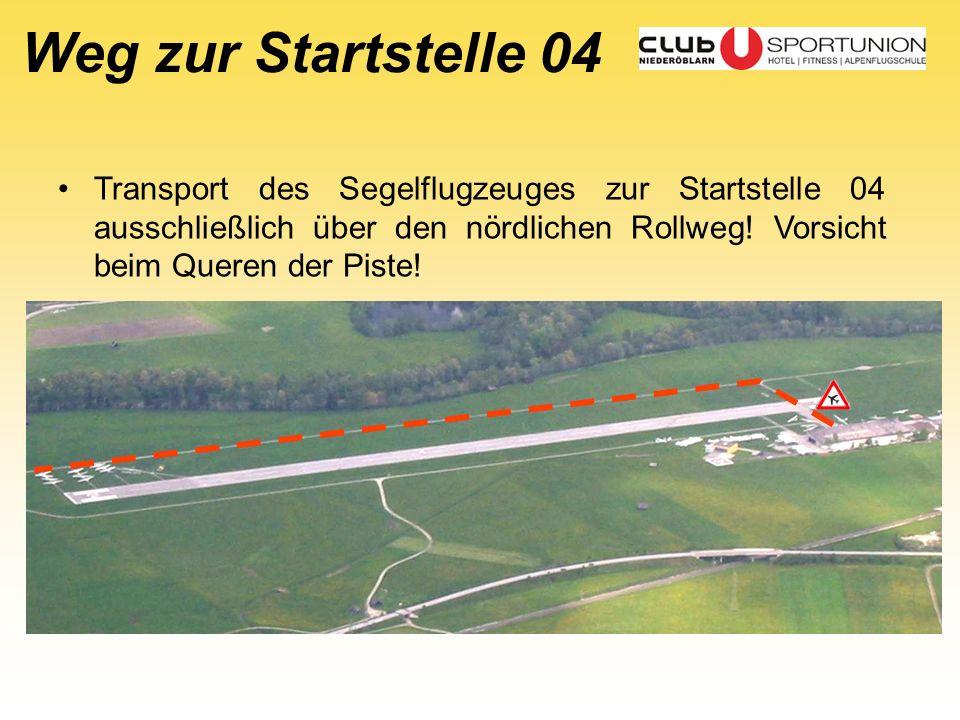 Weg zur Startstelle 04 Transport des Segelflugzeuges zur Startstelle 04 ausschließlich über den nördlichen Rollweg.