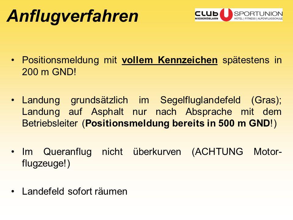 Anflugverfahren Positionsmeldung mit vollem Kennzeichen spätestens in 200 m GND!