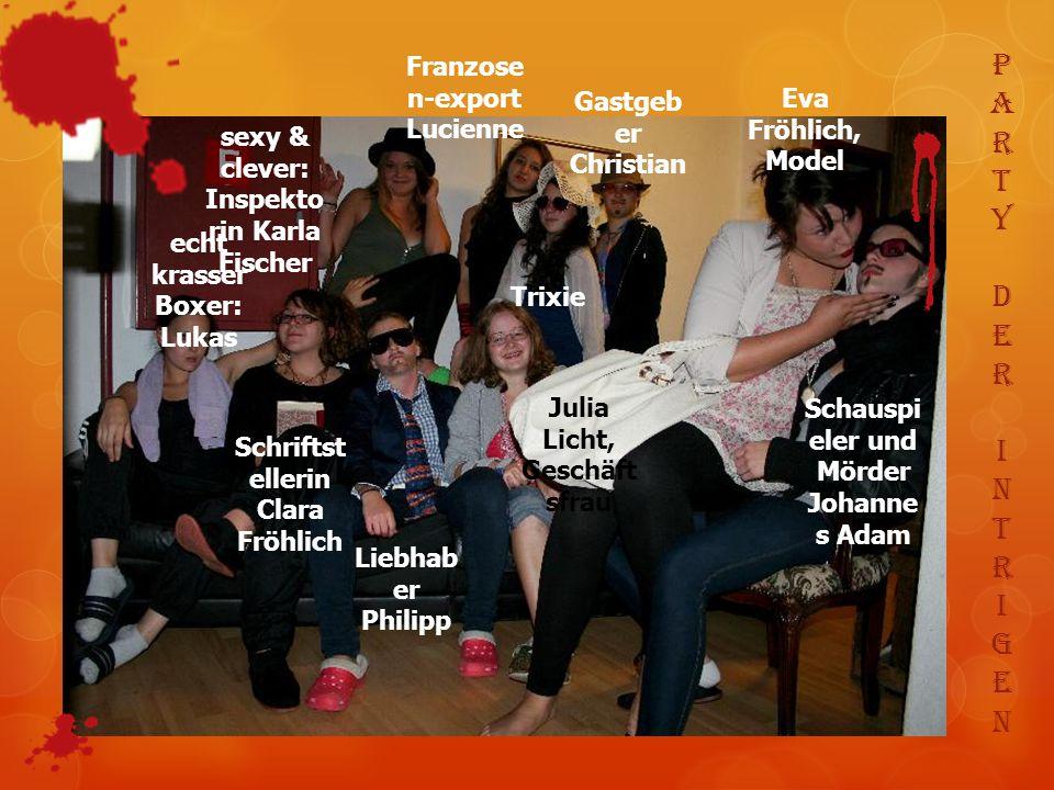 P A R T Y D E I N G Franzosen-export Lucienne Gastgeber Christian