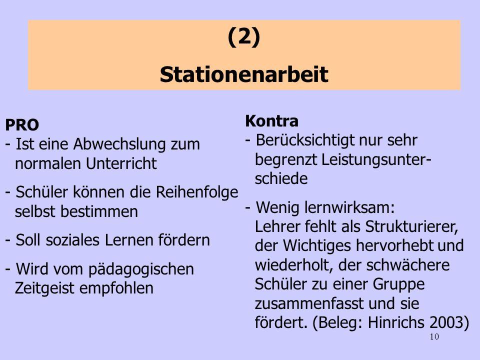 (2) Stationenarbeit. Kontra - Berücksichtigt nur sehr begrenzt Leistungsunter- schiede.