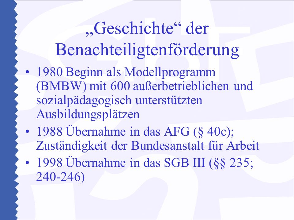 """""""Geschichte der Benachteiligtenförderung"""
