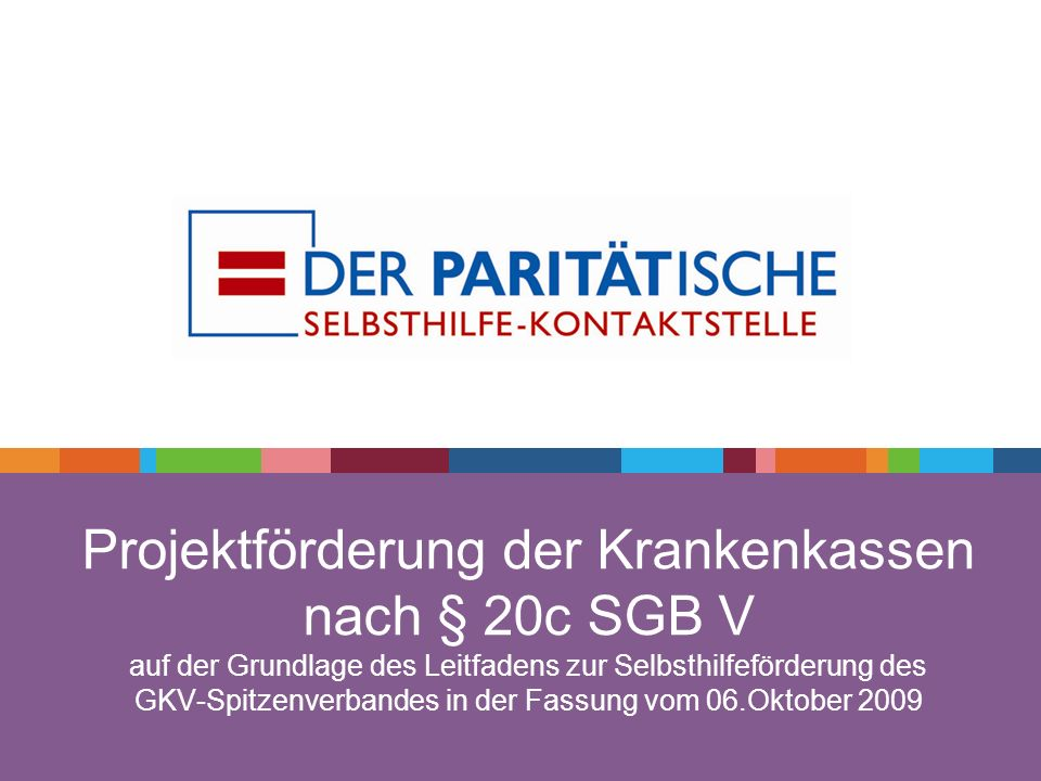 Projektförderung der Krankenkassen nach § 20c SGB V auf der Grundlage des Leitfadens zur Selbsthilfeförderung des GKV-Spitzenverbandes in der Fassung vom 06.Oktober 2009