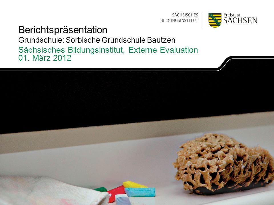 Berichtspräsentation Grundschule: Sorbische Grundschule Bautzen