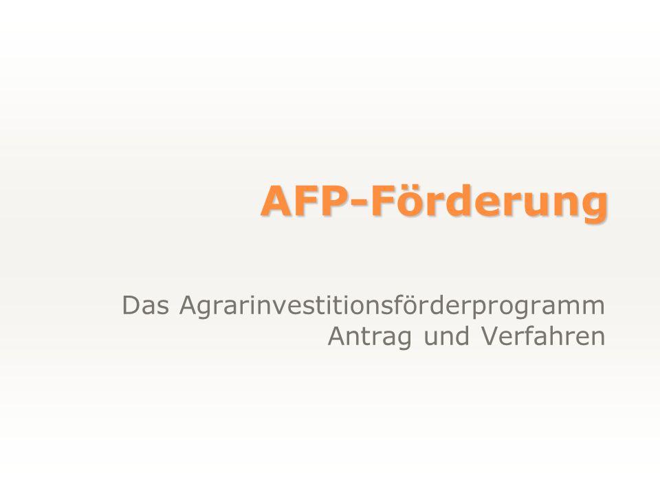 Das Agrarinvestitionsförderprogramm Antrag und Verfahren