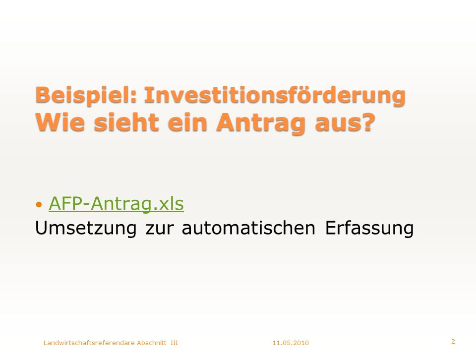 Beispiel: Investitionsförderung Wie sieht ein Antrag aus