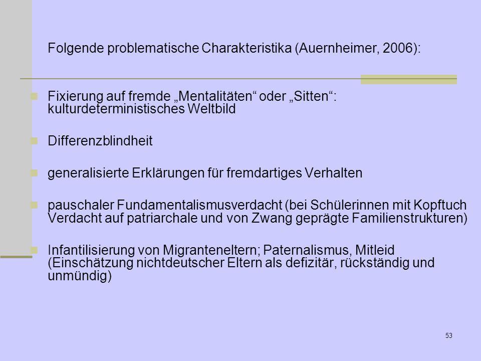 Folgende problematische Charakteristika (Auernheimer, 2006):