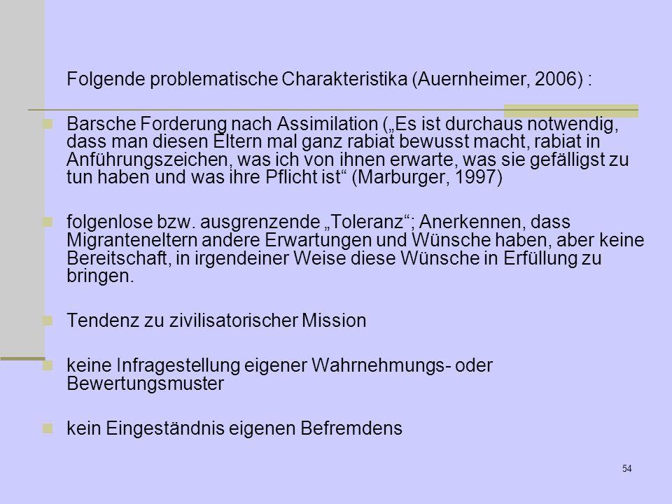 Folgende problematische Charakteristika (Auernheimer, 2006) :
