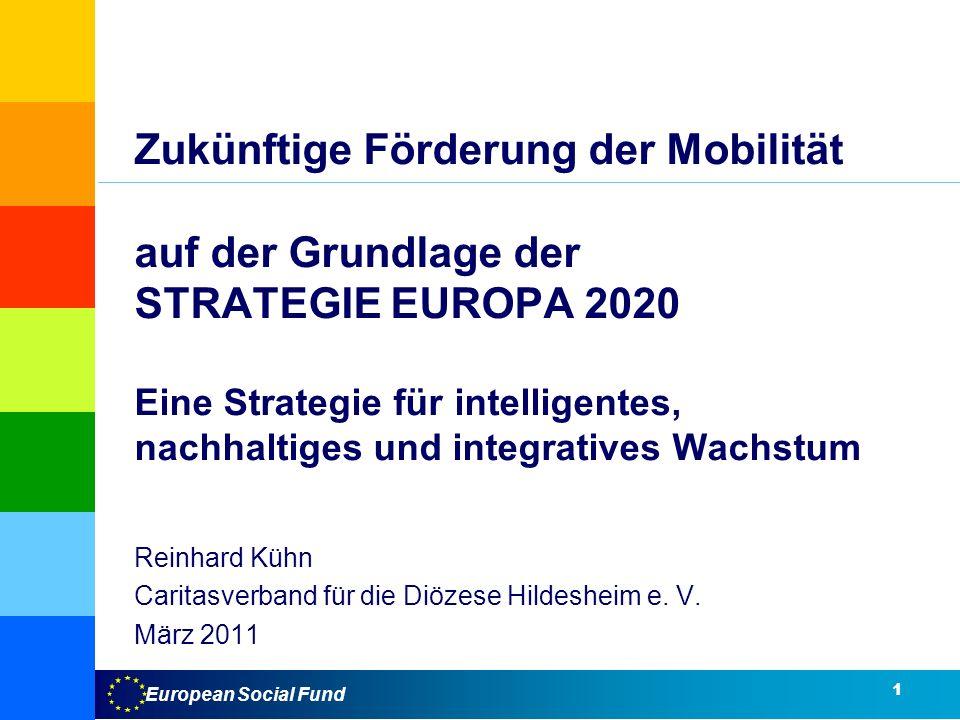 Zukünftige Förderung der Mobilität auf der Grundlage der STRATEGIE EUROPA 2020 Eine Strategie für intelligentes, nachhaltiges und integratives Wachstum