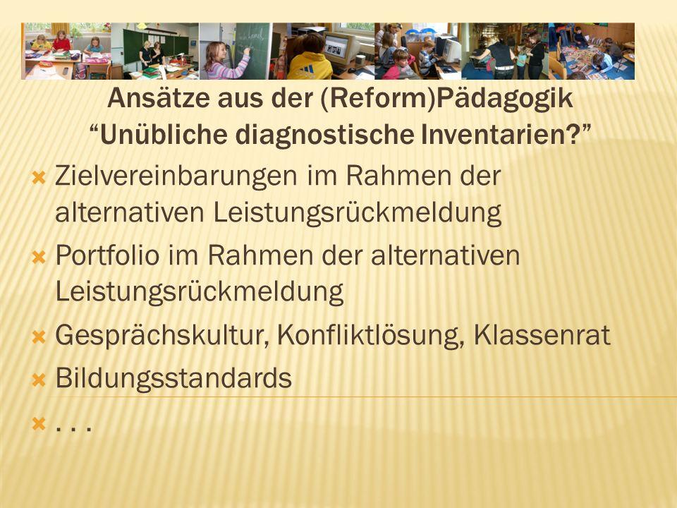 Ansätze aus der (Reform)Pädagogik Unübliche diagnostische Inventarien