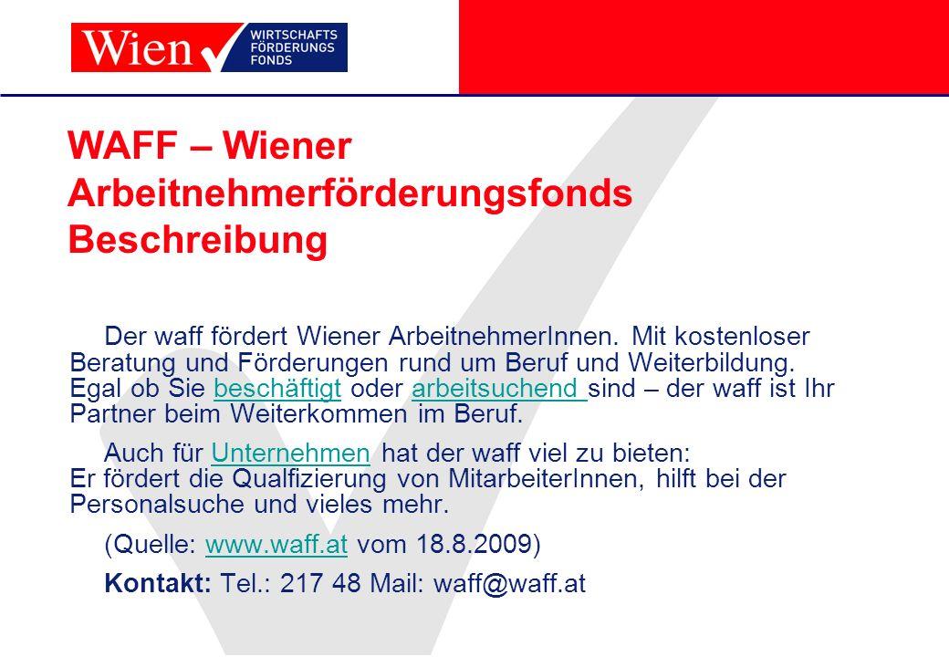 WAFF – Wiener Arbeitnehmerförderungsfonds Beschreibung