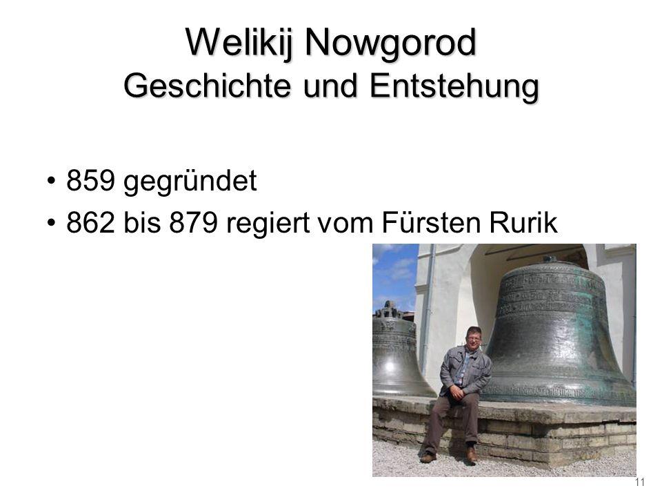 Welikij Nowgorod Geschichte und Entstehung