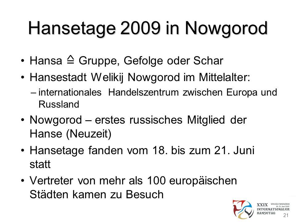 Hansetage 2009 in Nowgorod Hansa ≙ Gruppe, Gefolge oder Schar