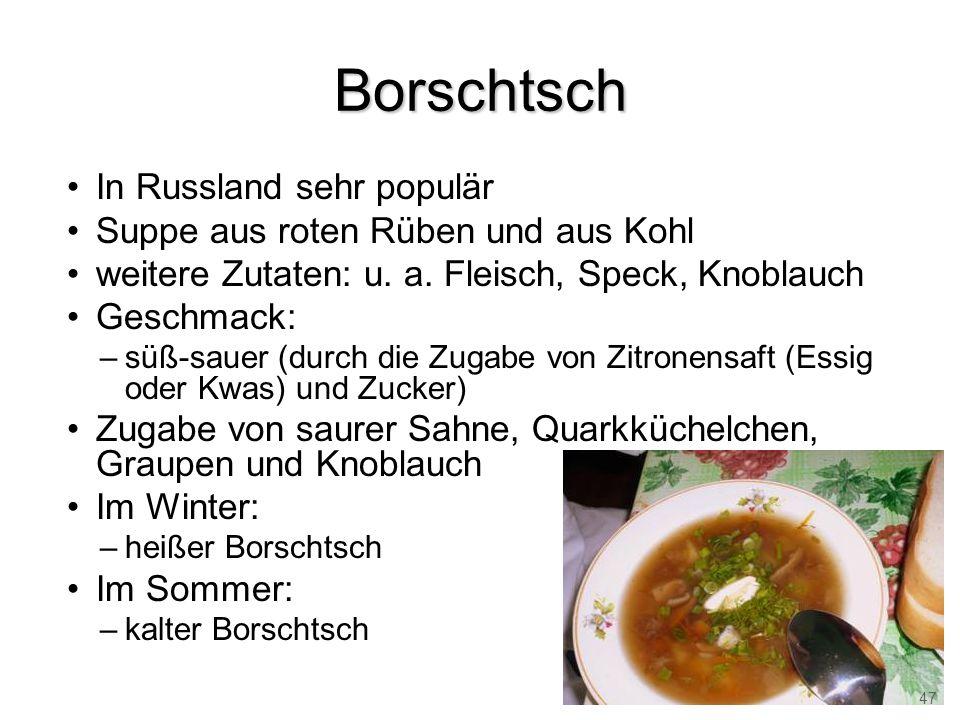 Borschtsch In Russland sehr populär Suppe aus roten Rüben und aus Kohl
