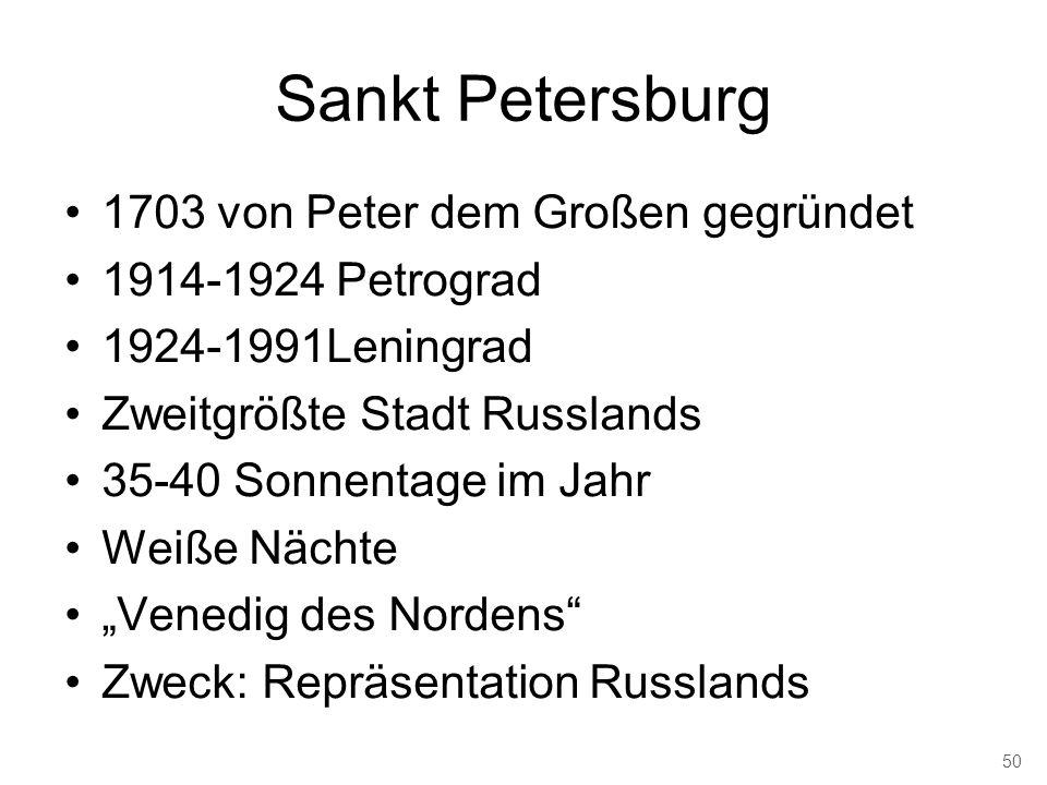 Sankt Petersburg 1703 von Peter dem Großen gegründet