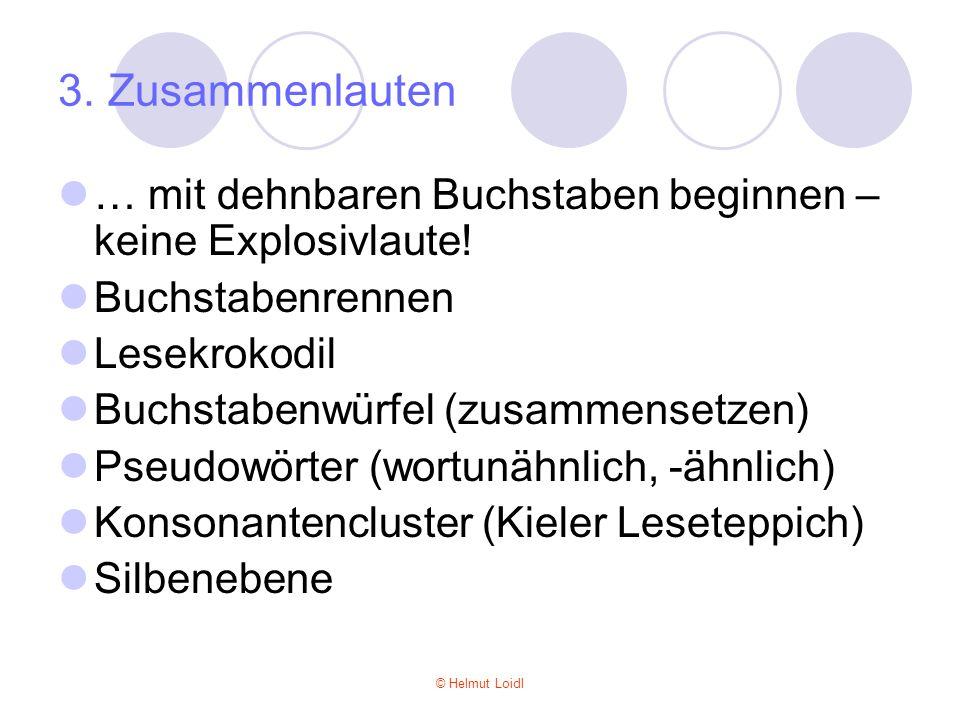 3. Zusammenlauten … mit dehnbaren Buchstaben beginnen – keine Explosivlaute! Buchstabenrennen. Lesekrokodil.