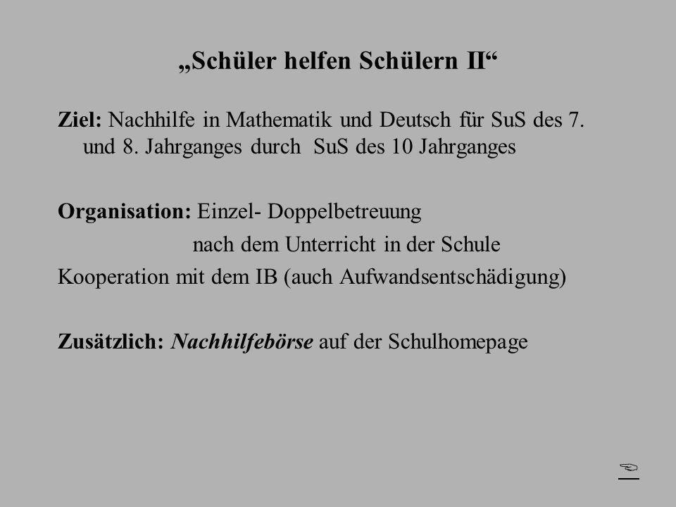 """Schüler helfen Schülern II"