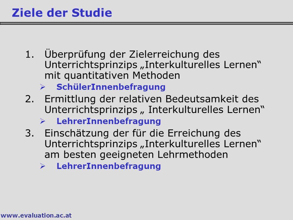 """Ziele der Studie Überprüfung der Zielerreichung des Unterrichtsprinzips """"Interkulturelles Lernen mit quantitativen Methoden."""