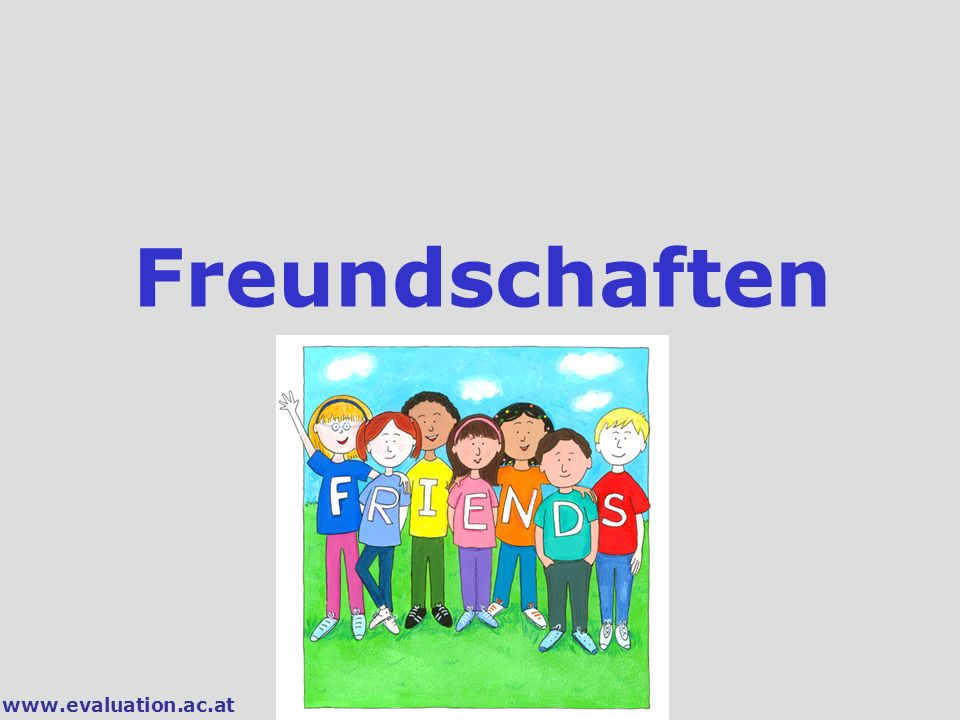 Freundschaften www.evaluation.ac.at
