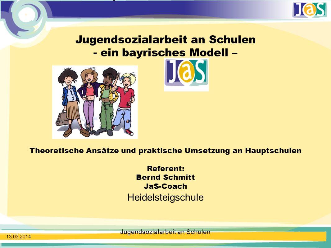 Jugendsozialarbeit an Schulen - ein bayrisches Modell –