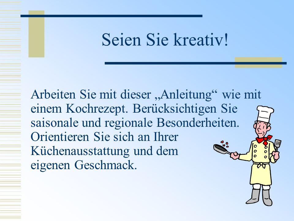 Seien Sie kreativ!