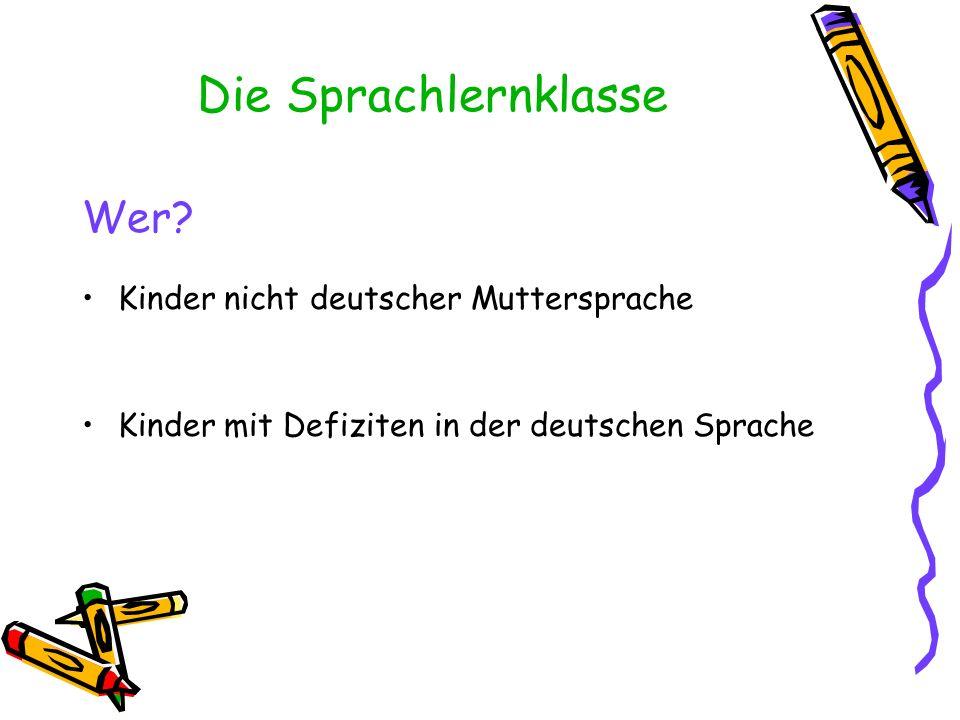 Die Sprachlernklasse Wer Kinder nicht deutscher Muttersprache
