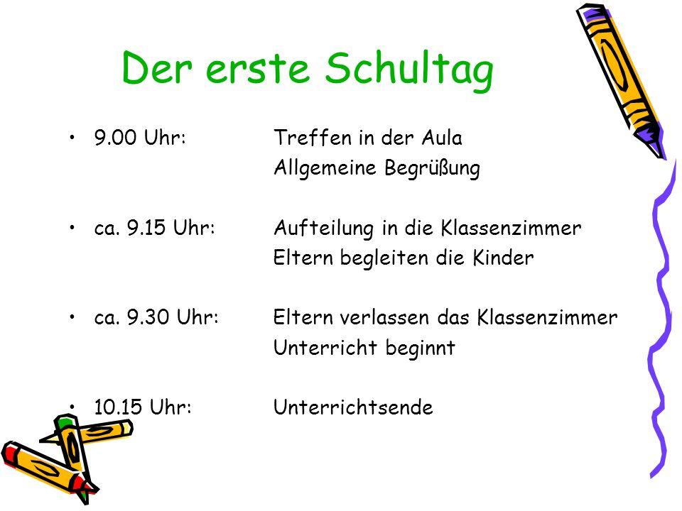 Der erste Schultag 9.00 Uhr: Treffen in der Aula Allgemeine Begrüßung