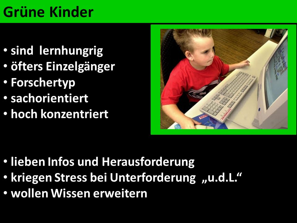 Grüne Kinder sind lernhungrig öfters Einzelgänger Forschertyp