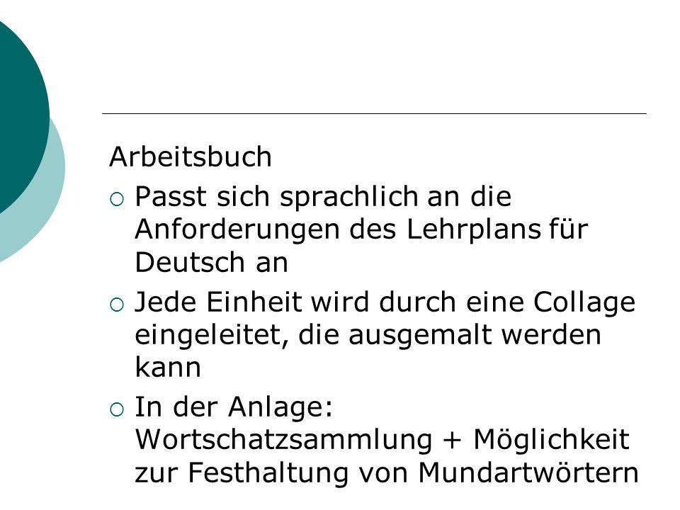 Arbeitsbuch Passt sich sprachlich an die Anforderungen des Lehrplans für Deutsch an.