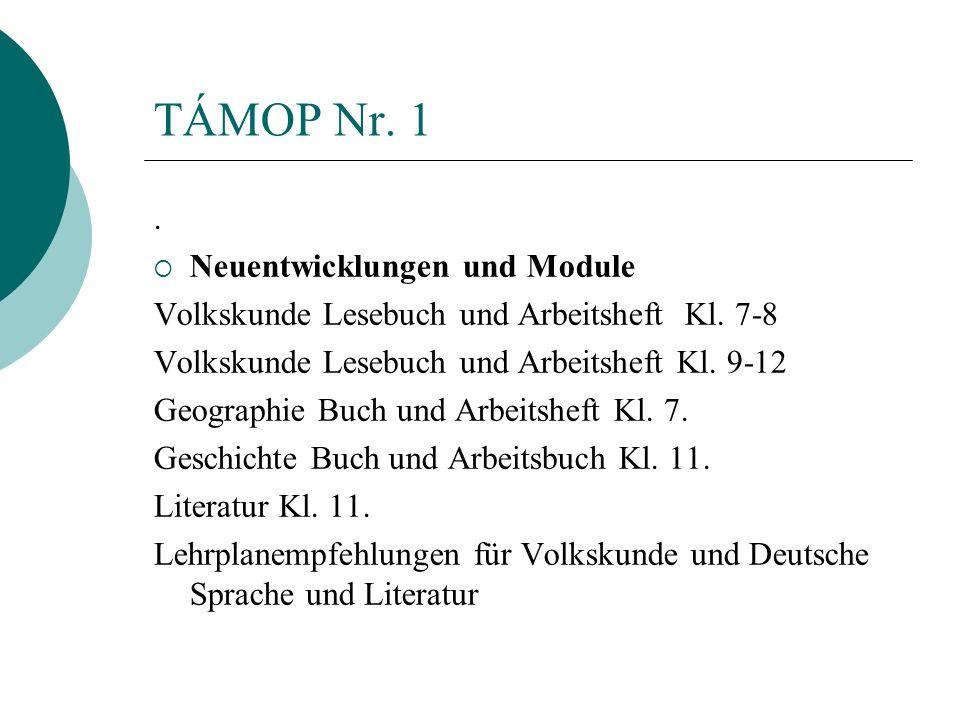 TÁMOP Nr. 1 . Neuentwicklungen und Module