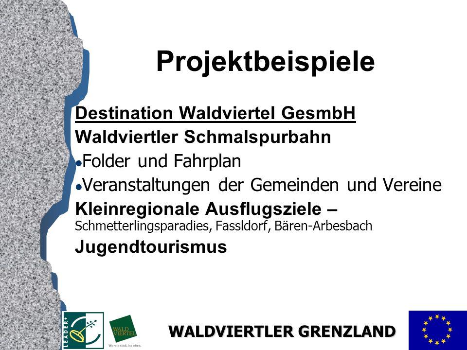 Projektbeispiele Destination Waldviertel GesmbH