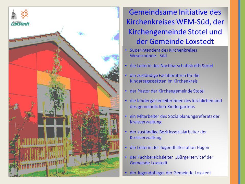 Gemeindsame Initiative des Kirchenkreises WEM-Süd, der Kirchengemeinde Stotel und der Gemeinde Loxstedt