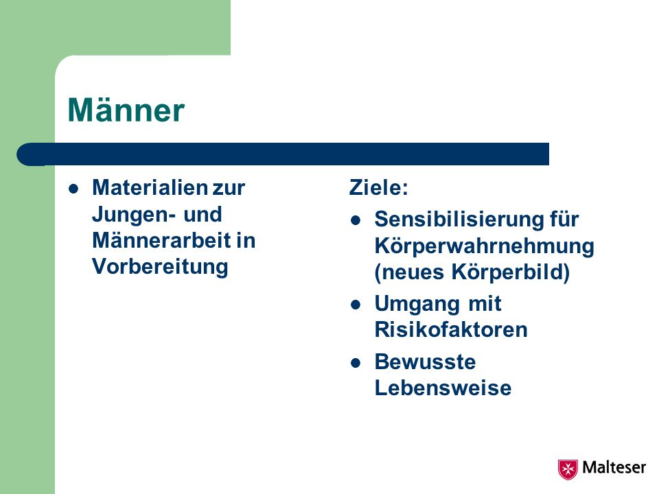 Männer Materialien zur Jungen- und Männerarbeit in Vorbereitung Ziele: