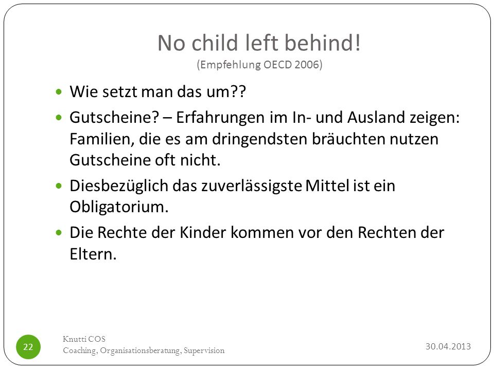 No child left behind! (Empfehlung OECD 2006)
