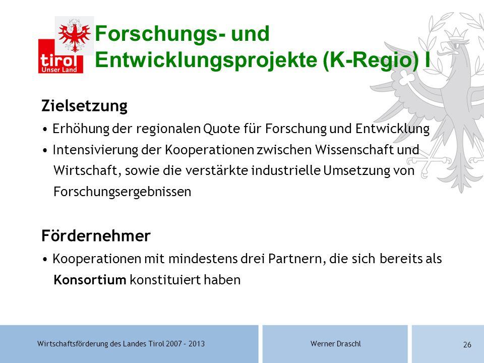 Forschungs- und Entwicklungsprojekte (K-Regio) I