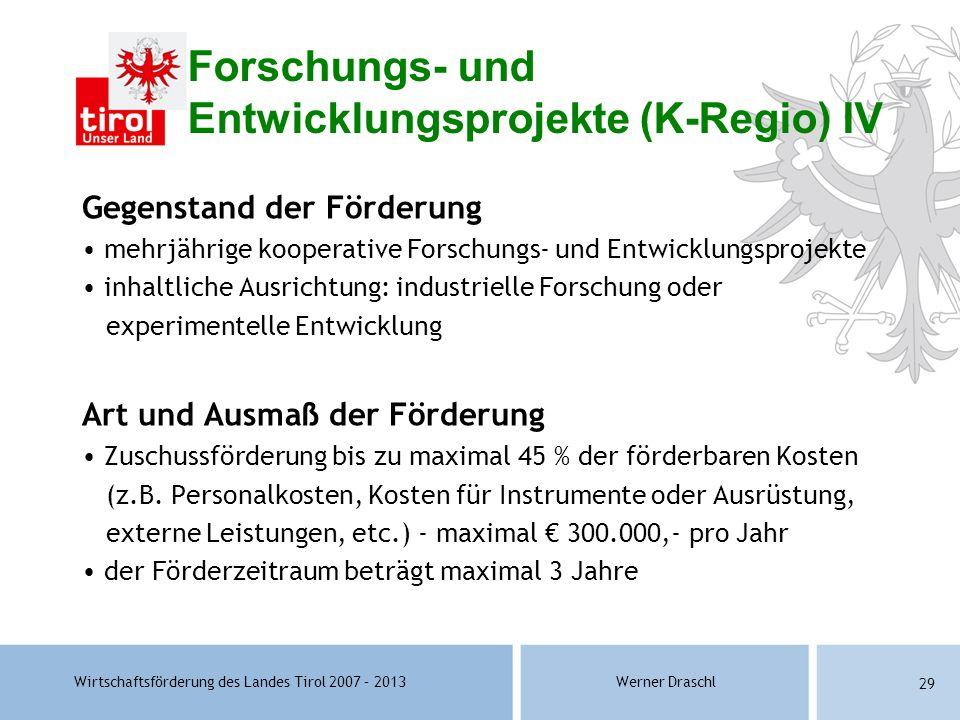 Forschungs- und Entwicklungsprojekte (K-Regio) IV