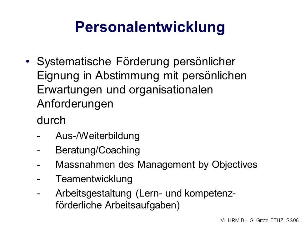 Personalentwicklung Systematische Förderung persönlicher Eignung in Abstimmung mit persönlichen Erwartungen und organisationalen Anforderungen.