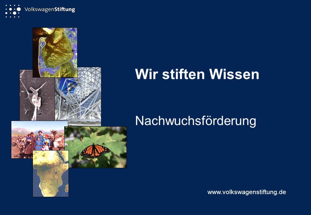 Wir stiften Wissen Nachwuchsförderung www.volkswagenstiftung.de