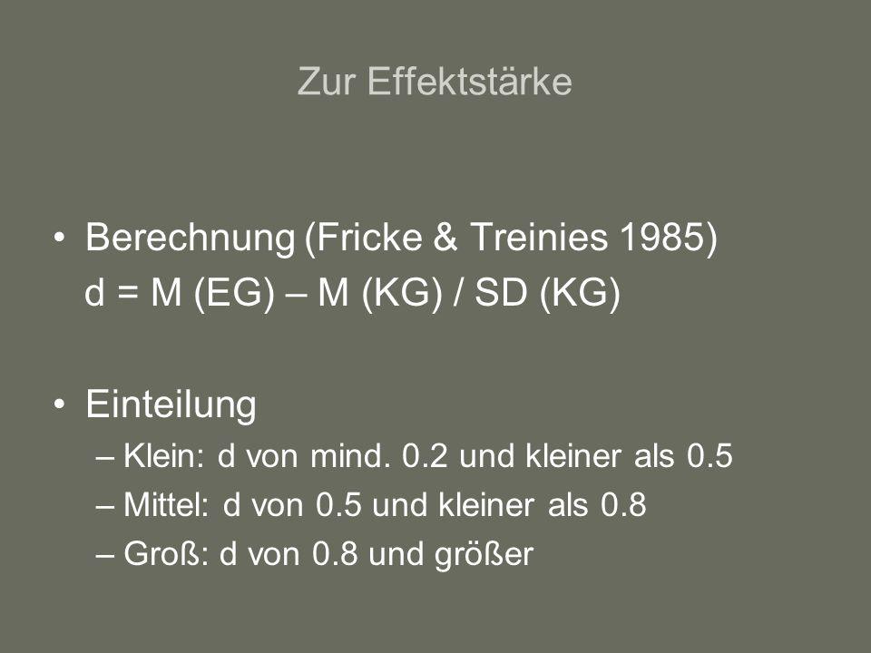 Berechnung (Fricke & Treinies 1985) d = M (EG) – M (KG) / SD (KG)