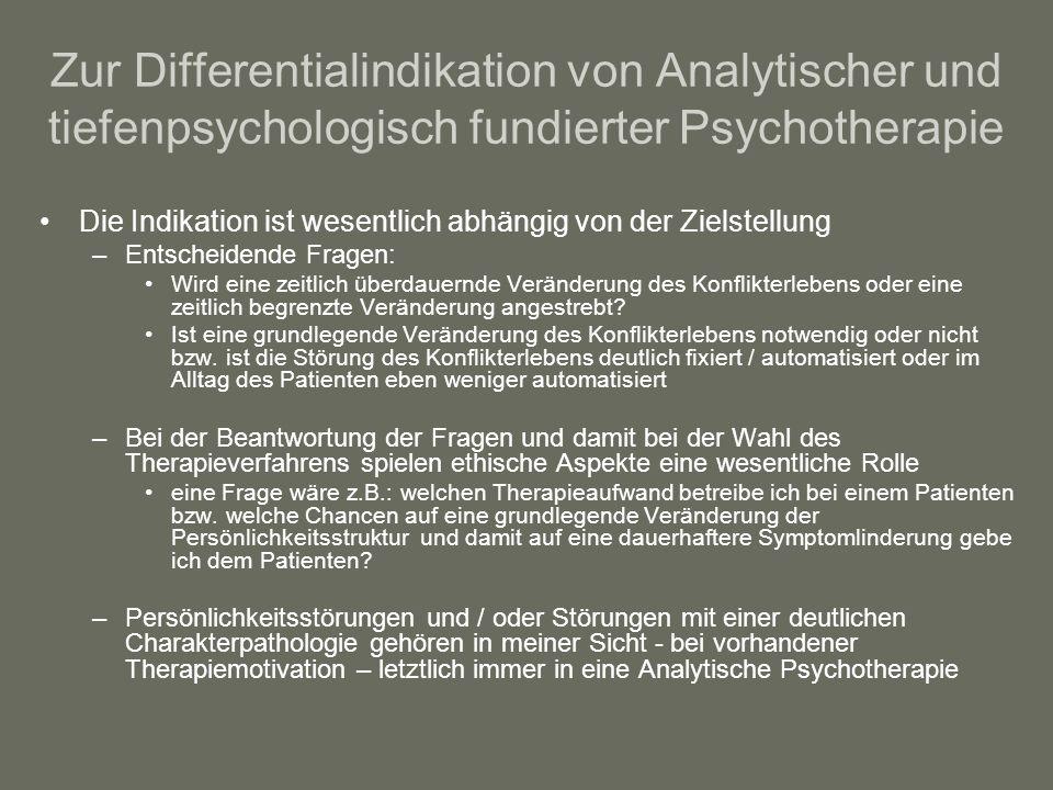 Zur Differentialindikation von Analytischer und tiefenpsychologisch fundierter Psychotherapie