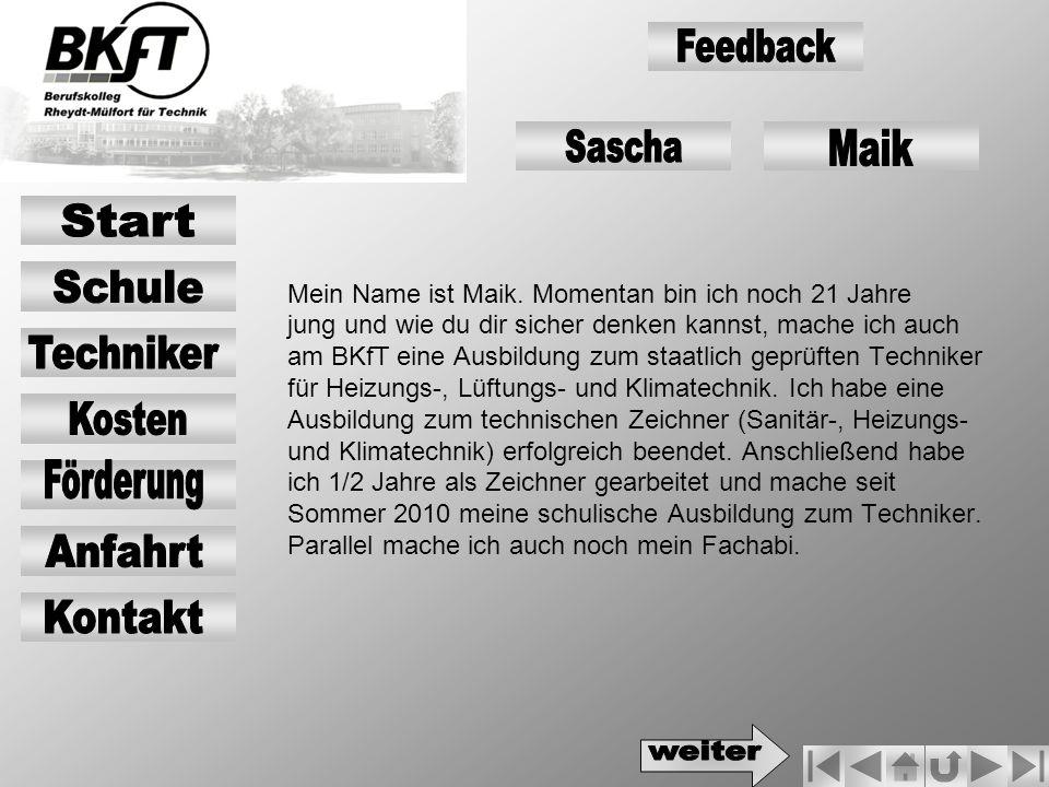 Feedback Sascha Maik Start Schule Techniker Kosten Förderung Anfahrt