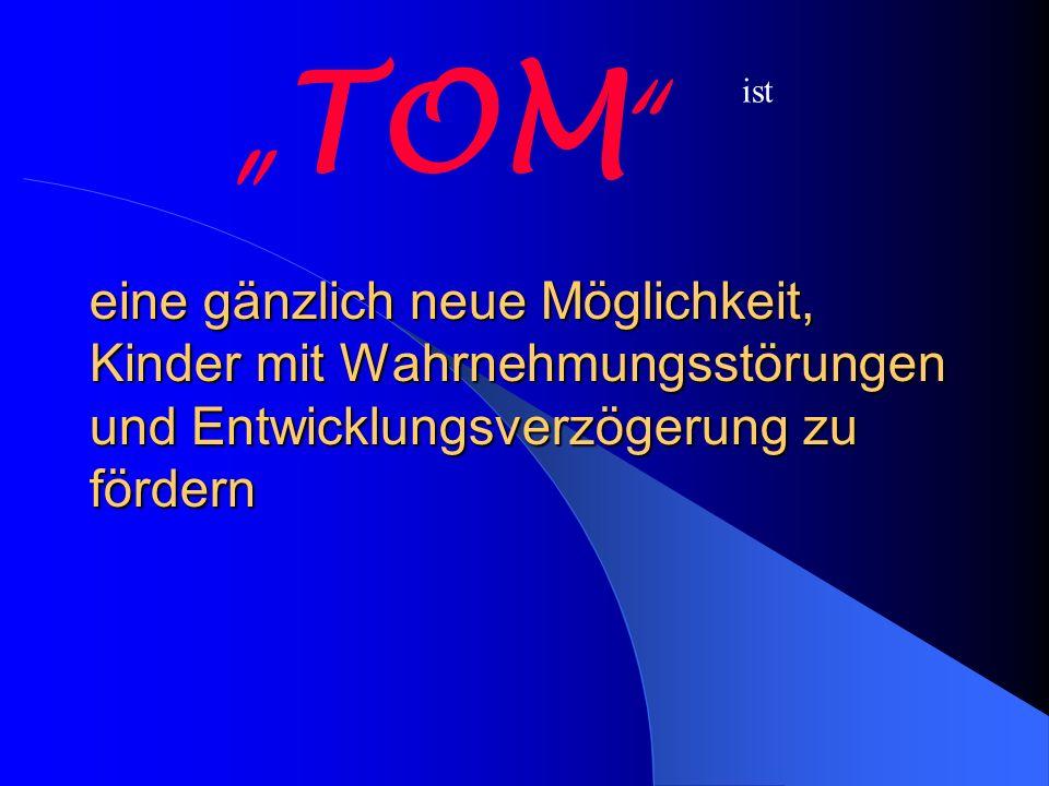 """""""TOM ist."""