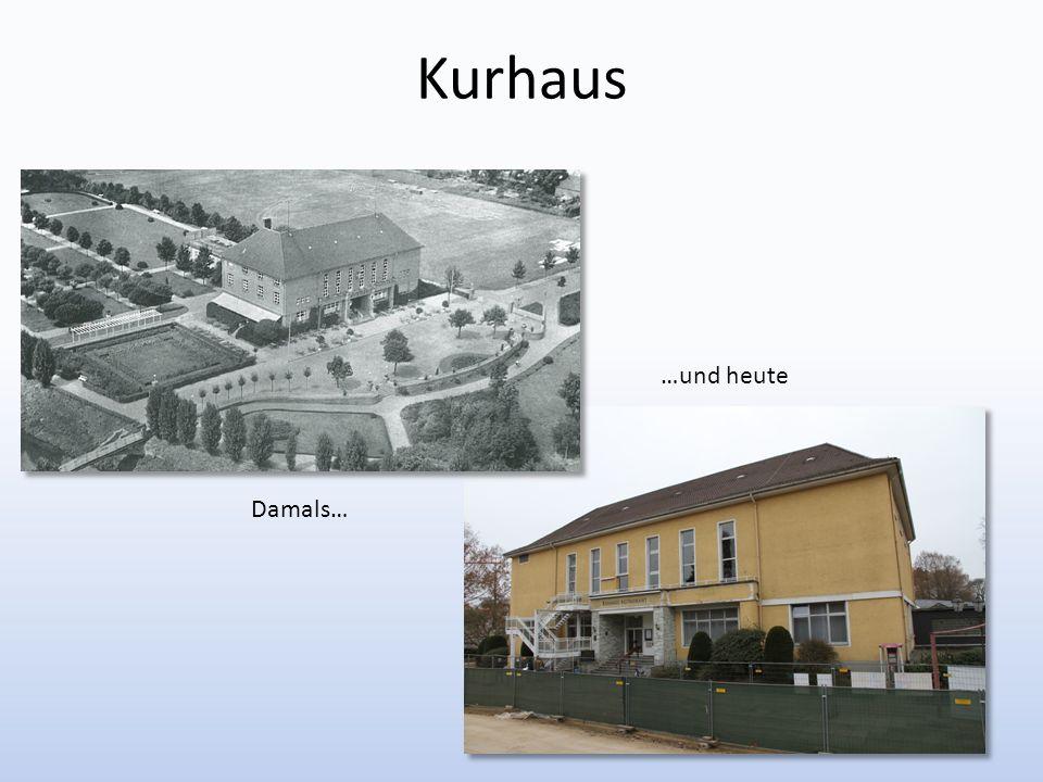 Kurhaus …und heute Damals…