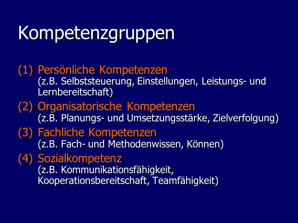 Kompetenzgruppen Persönliche Kompetenzen (z.B. Selbststeuerung, Einstellungen, Leistungs- und Lernbereitschaft)