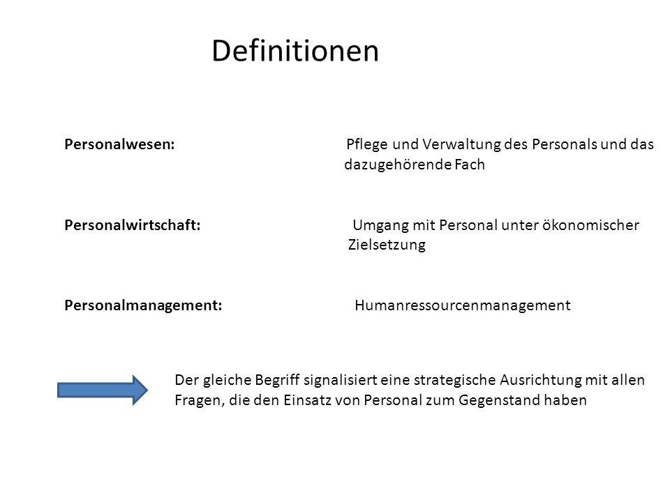 Definitionen Personalwesen: Pflege und Verwaltung des Personals und das.