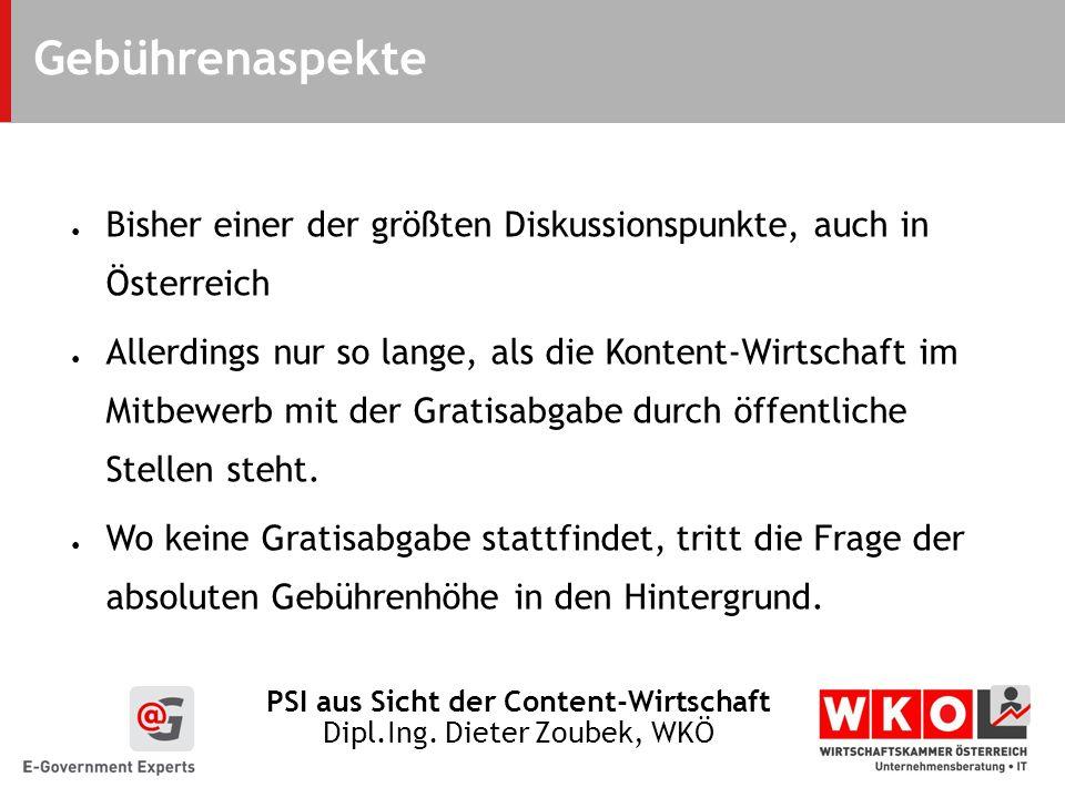 Gebührenaspekte Bisher einer der größten Diskussionspunkte, auch in Österreich.